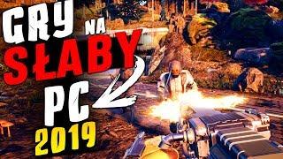 Najlepsze NOWE gry na SŁABY PC (2019)