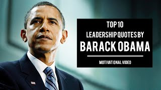 Top 10 Leadership Quotes by Barack Obama | Motivational Quotes | Inspirational Quotes
