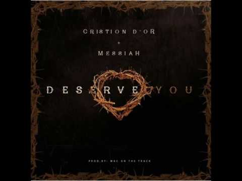 Cristion Dior FT Messiah - Deserve You ( OFFICIAL AUDIO 2016 )