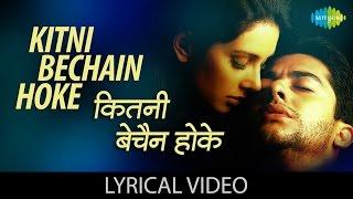Kitni Bechain Hoke with lyrics | कितनी   - YouTube