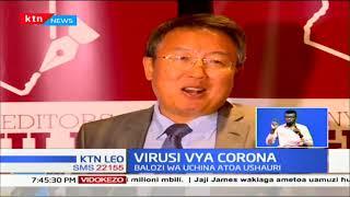 Balozi wa Uchina yatoa ushauri kuhusu virusi vya Corona asema Kenya isiwe na hofu