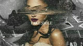 Ariana Grande - Fake Smile