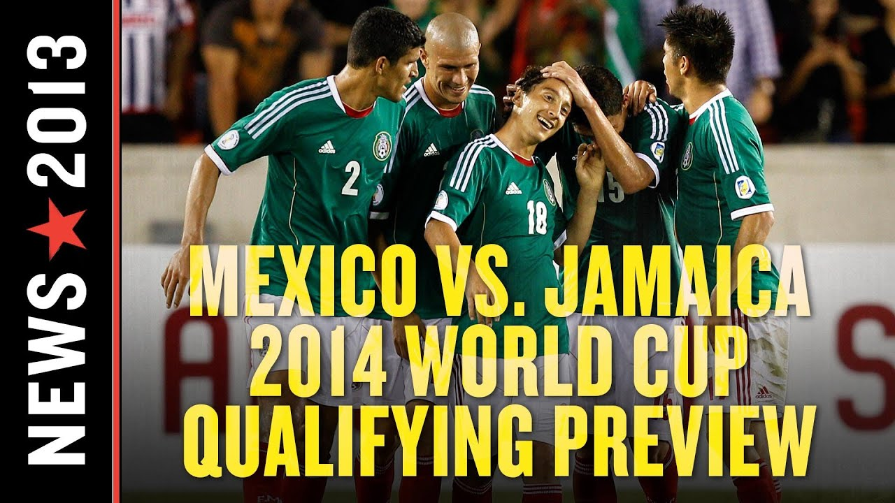 Mexico vs. Jamaica:  2014 World Cup qualifying preview thumbnail