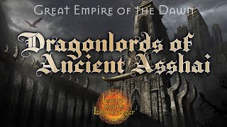 Great Empire of the Dawn: Dragonlords of Ancient Asshai