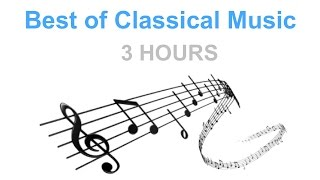 Classical Music & Best Classical Music: 3 HOURS of Relaxing Classical Music