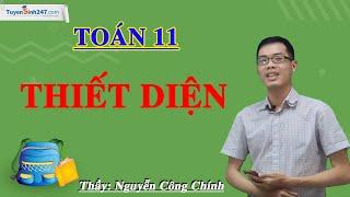 Thiết Diện - Môn Toán 11 - Thầy Nguyễn Công Chính