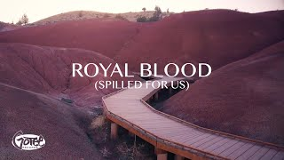 Royal Blood (Spilled For Us)
