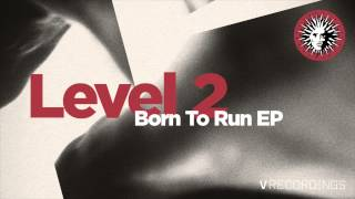 Level 2 - Born To Run Feat. Hannah Eve [V Recordings]