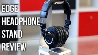 Edge Headphone Stand Review