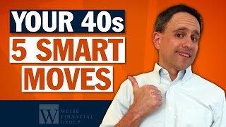 Retirement Planning in Your 40's - Financial Planning Advice for Retirement - 5 Smart Moves