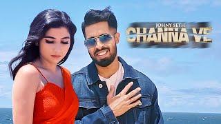 Channa Ve: Johny Seth (Full Song) Omar Malik | Latest