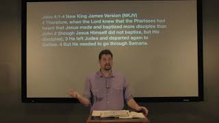 Studies in John - #24: He Needed To Go Through Samaria