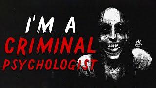 """I'm a criminal psychologist"" Creepypasta | Scary Stories"