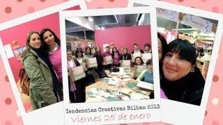 VLOG: Ven conmigo a... Tendencias Creativas Bilbao 2013 (25.1.13)