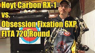 Hoyt Carbon RX-1 vs. Obsession Fixation 6XP - FITA 720 Round