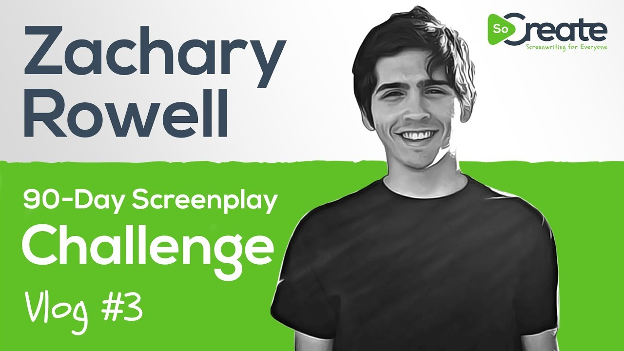 Vlog #3: 90-Day Screenplay Challenge with Zachary Rowell