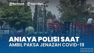 Pengambilan Paksa Jenazah Probable Covid-19, Polisi Dipukul hingga Rusak Fasilitas Rumah Sakit