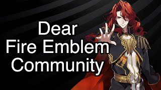 A Message To The Fire Emblem Community.