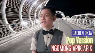 Download lagu Daeren Okta Ngomong Apik Apik Mp3