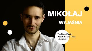 The Naked Truth About The End Times   Mikołaj Wyjaśnia   Odc. 8