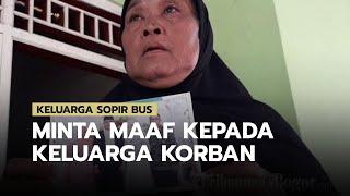 Ibunda Sopir Bus yang Tewas di Kecelakaan Subang Ungkap Permintaan Maaf ke Seluruh Korban