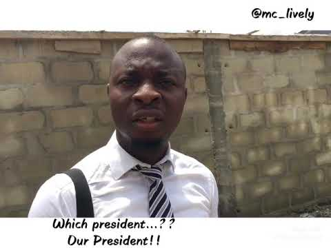 Does Nigeria have a president?? (Mc Lively)