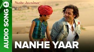 Nanhe Yaar (Full Audio Song) - Nanhe Jaisalmer   - YouTube