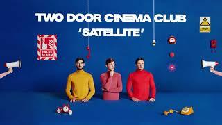 Two Door Cinema Club   Satellite [Album Version Audio]