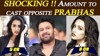 Shraddha Kapoor and Disha demands WHOOPING AMOUNT to co-star with Prabhas  | FilmiBeat