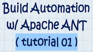 Build automation w/ Apache ANT (tutorial 01)