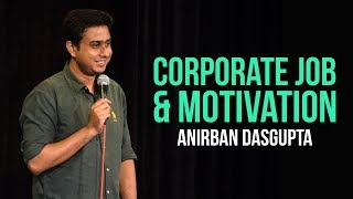 Corporate Job and Motivation | Anirban Dasgupta stand up comedy