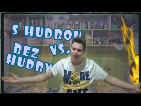 S HUDBOU vs. BEZ HUDBY |Bloum