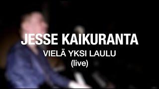Jesse Kaikuranta - Vielä Yksi Laulu (Live At Arabia Studio)