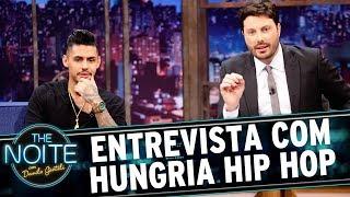 Entrevista Com Hungria Hip Hop | The Noite (090617)