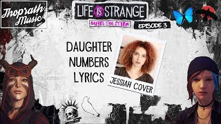 Daughter   Numbers (Lyrics) By Jessiah | Life Is Strange Before The Storm Trailer SongSoundtrack