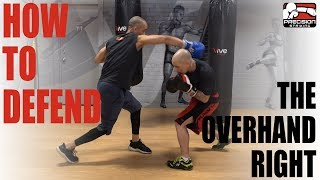 4 Ways to Defend and Counter the Overhand Right
