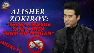 Alisher Zokirov - Shou-biznesga pulsiz kirganman (Exclusive intervyu)