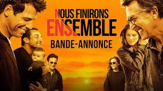 Trailer of Nous finirons ensemble (2019)