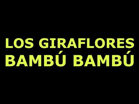 Los Giraflores - Bambú, Bambú (versión de Las Primas) 🎸🎶 #Inedita