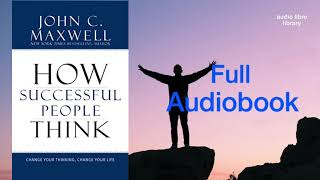 How Successful People Think | Full Audiobook
