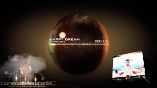 DreaMelodiC - Happy Dream (Original Mix)