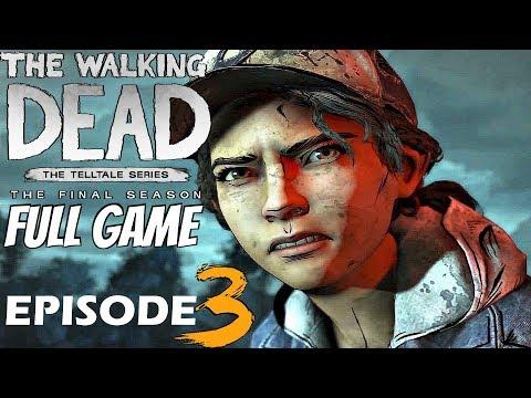 The Walking Dead Final Season - FULL EPISODE 3 WALKTHROUGH (Full Game)