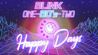 Blink One 80s Two   Happy Days (Synthwave Version)   Blink 182 Cover