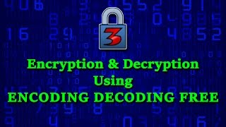 Encoding Decoding Free - encryption software - video tutorial by TechyV