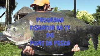 Programa Fishingtur na TV 245 - Point da Pesca Corumba