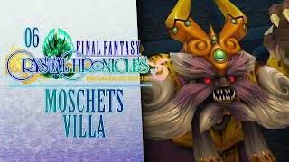 MOSCHETS VILLA! ???? 06 • Final Fantasy: Crystal Chronicles Remastered