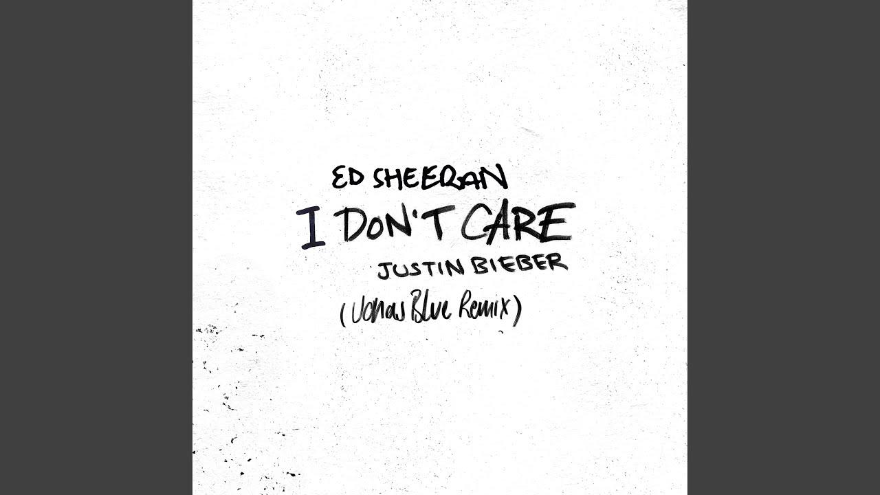 Ed Sheeran & Justin Bieber – I Don't Care (Jonas Blue Remix)