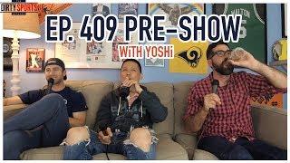 PRESHOW EPISODE 409 with Yoshi