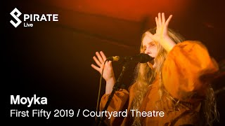 Moyka   When | First Fifty 2019 | Courtyard Theatre