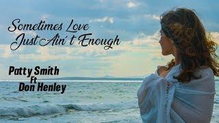 Sometimes Love Just Ain´t Enough -  Patty Smith ft  Don Henley (tradução) HD